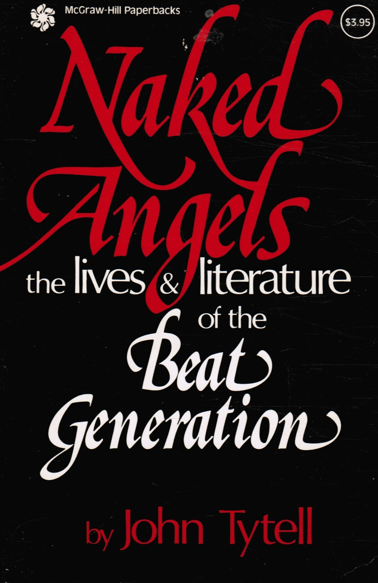 Image for Naked Angels: the Lives & Literature of the Beat Generation
