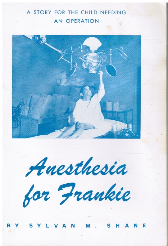 Image for Anesthesia for Frankie: a Story for the Child Needing an Operation