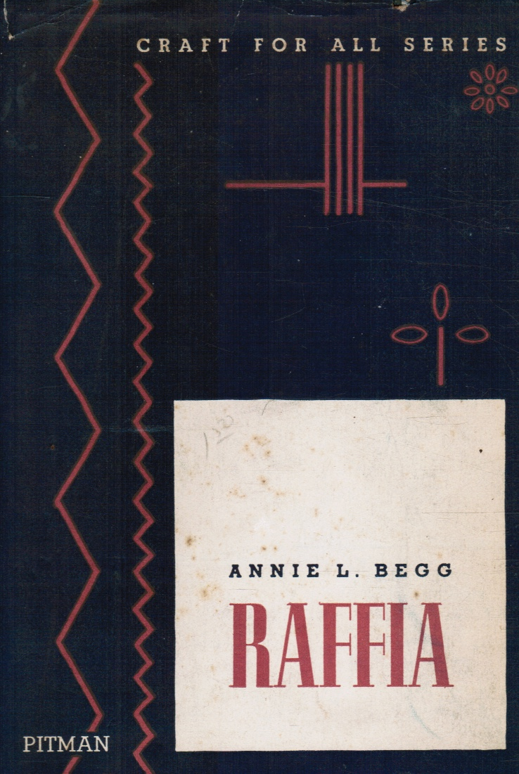 Image for Raffia: Methods and Suggestions for Work in the Home, Schools and Women's Institutes