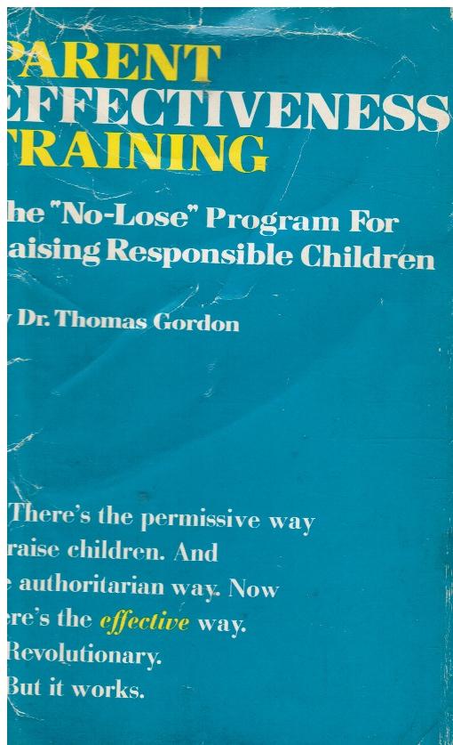 Image for Parent Effectiveness Training The No-Lose Program for Raising Responsible Children