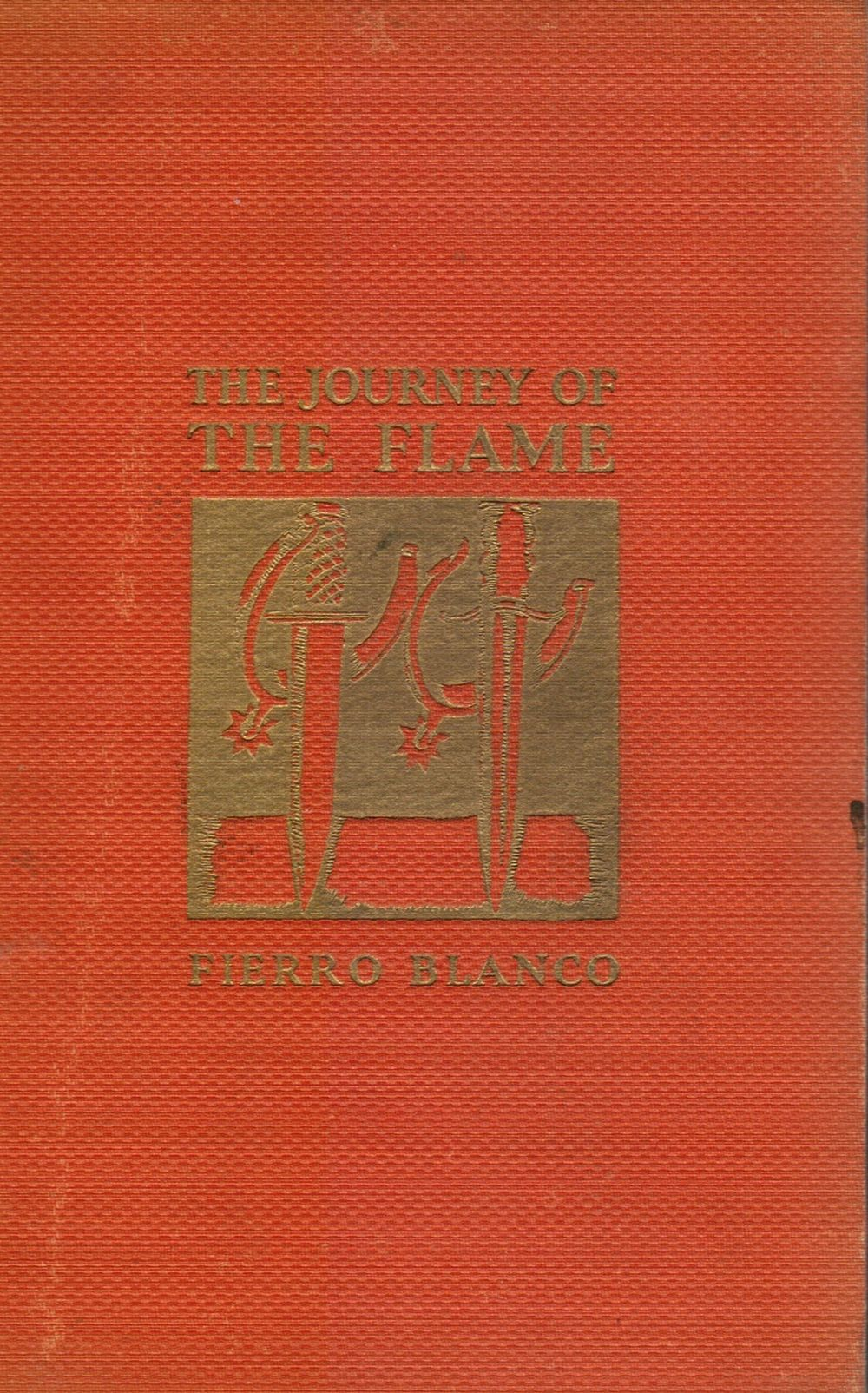 Image for The Journey of the Flame: Being the Account of One Year in the Life of Senor Don Juan Orbigon