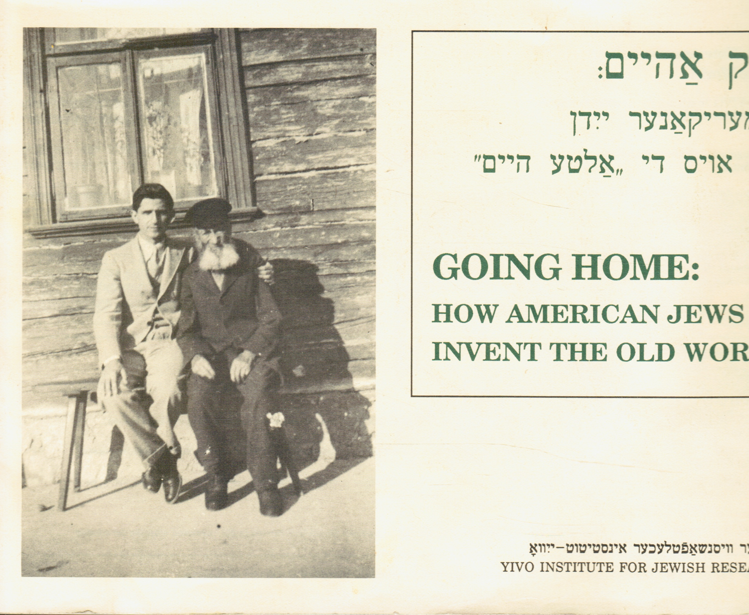 Image for Going Home : How American Jews Invent the Old World : Exhibited At YIVO Institute for Jewish Research, June 13, 1989-February 16 1990