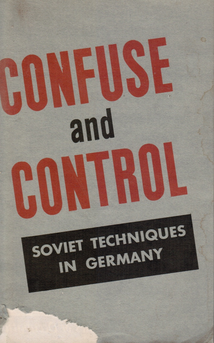 Image for Confuse and Control: Soviet Techniques in Germany