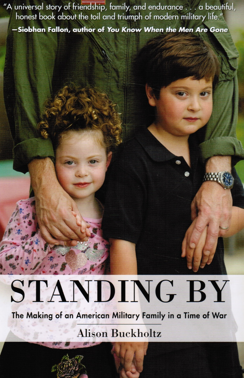 Image for Standing By: the Making of an American Military Family in a Time of War