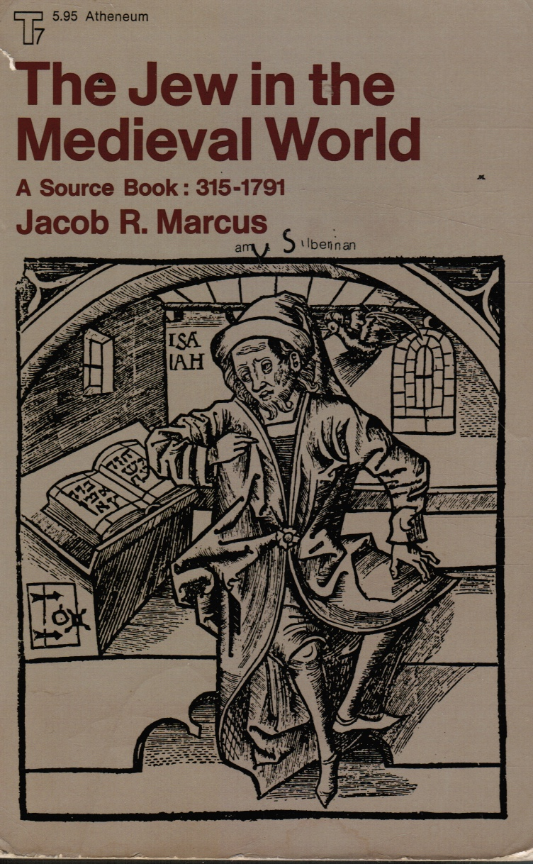 Image for The Jew in the Medieval World a Sourcebook :  315-1791