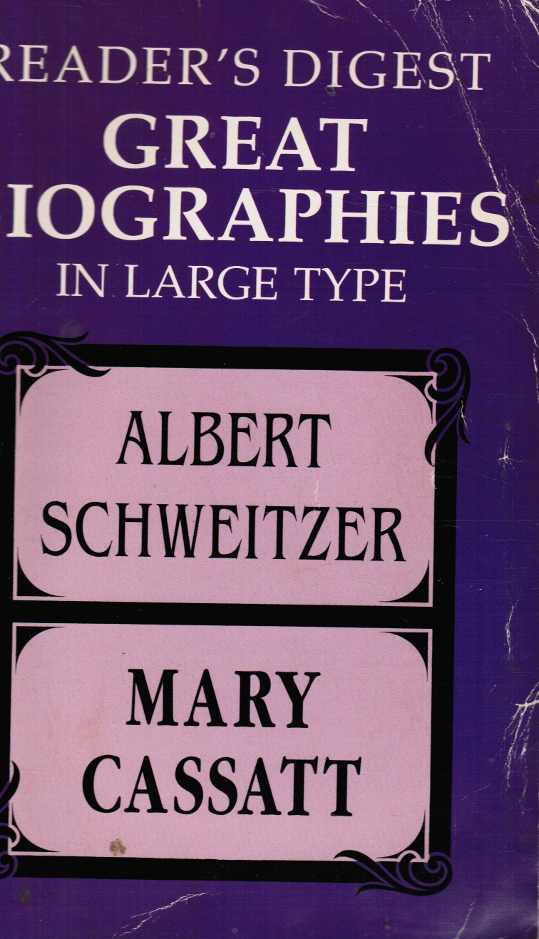 Image for Reader's Digest Great Biographies in Large Type: Albert Schweitzer and Mary Cassatt