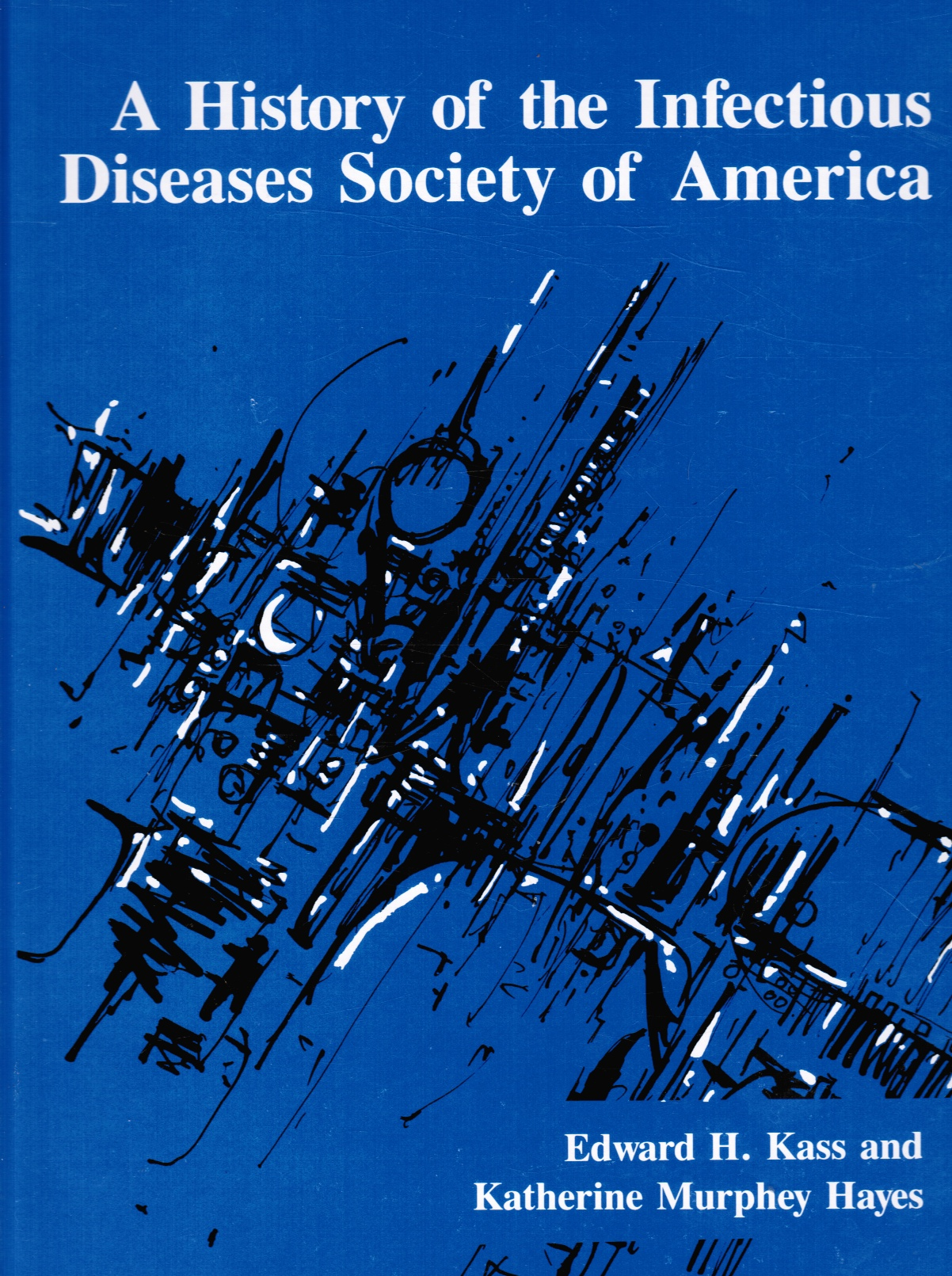 Image for A history of the Infectious Diseases Society of America