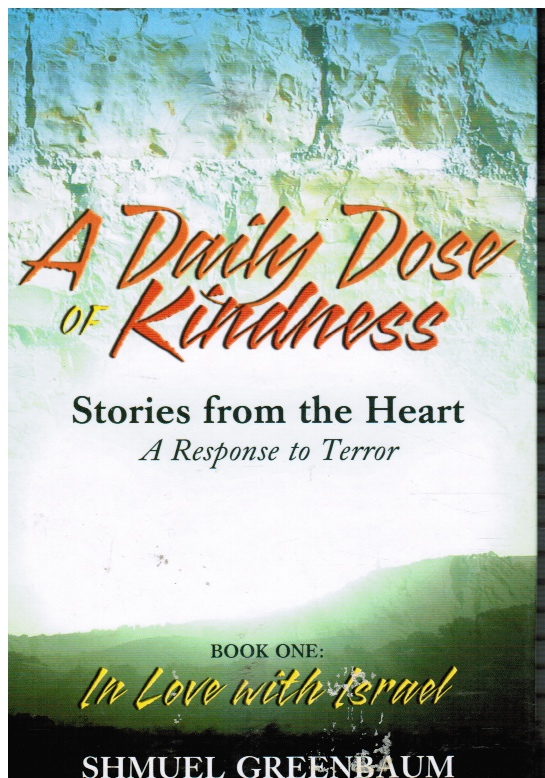Image for A Daily Dose of Kindness: Stories from the Heart, a Response to Terror: Book One in Love with Israel