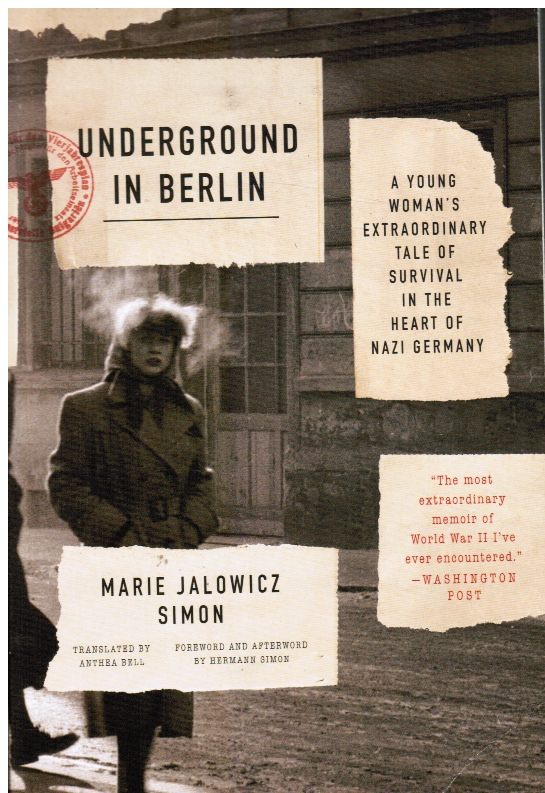 Image for Underground in Berlin: a Young Woman's Extraordinary Tale of Survival in the Heart of Nazi Germany