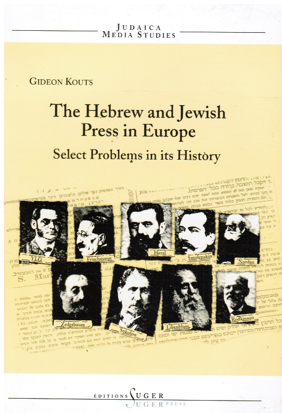Image for The Hebrew and Jewish Press in Europe : Select Problems in its History