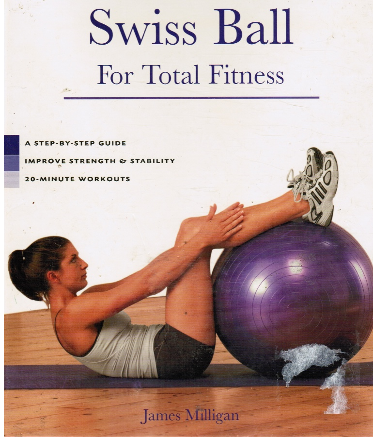 Image for Swiss Ball for Total Fitness: a Step-By-Step Guide, Improve Strength & Stability, 20-Minute Workouts