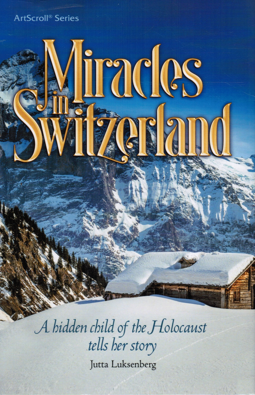 Image for Miracles in Switzerland A Hidden Child of the Holocaust Tells Her Story