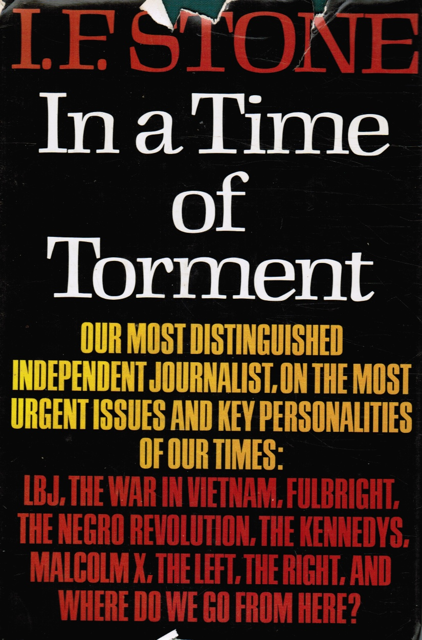 Image for In a Time of Torment, Our Most Distinguished Independent Journalist, on the Most Urgent Issues Qnd Key Personalities of Our Times