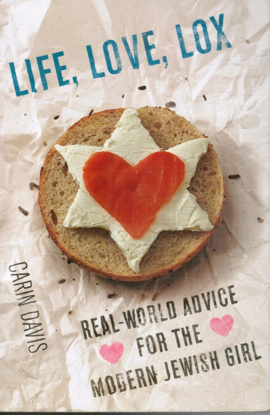 Image for Life, Love, Lox: Real-World Advice for the Modern Jewish Girl