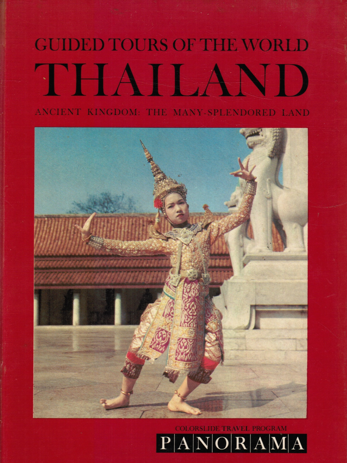 Image for A Colorslide Tour of Thailand: Ancient Kingdom: the Many-Splendored Land