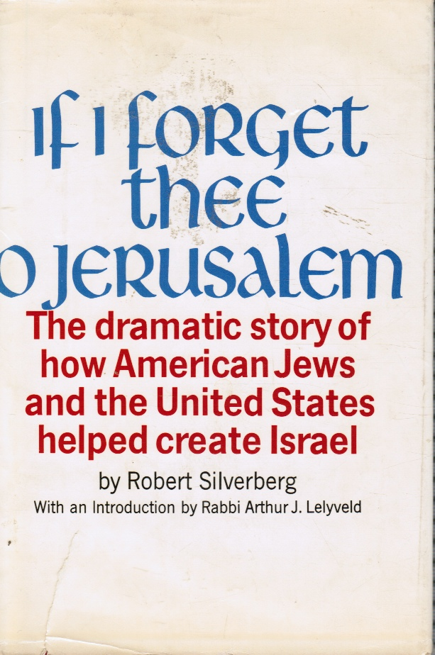 Image for If I Forget Thee, O Jerusalem: the Dramatic Story of How American Jews and the United States Helped Create Israel