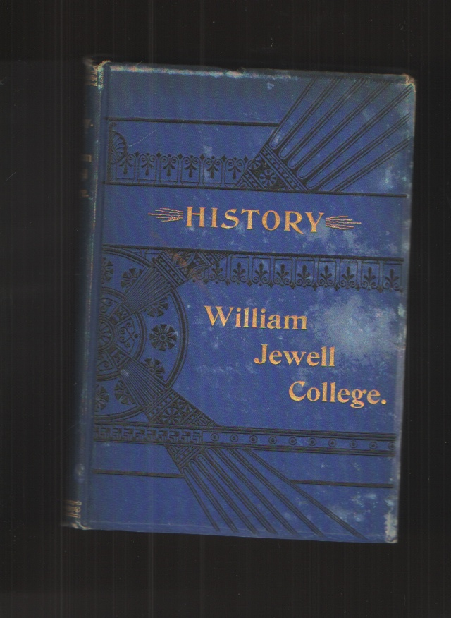 Image for The History of William Jewell College, Liberty, Clay County, Missouri