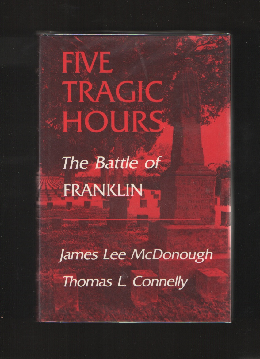 Image for Five Tragic Hours  The Battle of Franklin