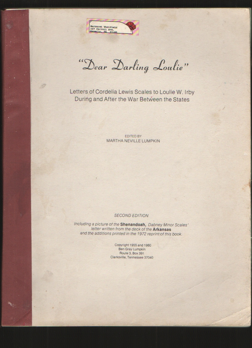 Image for Dear Darling Loulie Letters Of Cordelia Lewis Scales To Loulie W. Irby During And After The War Between The States