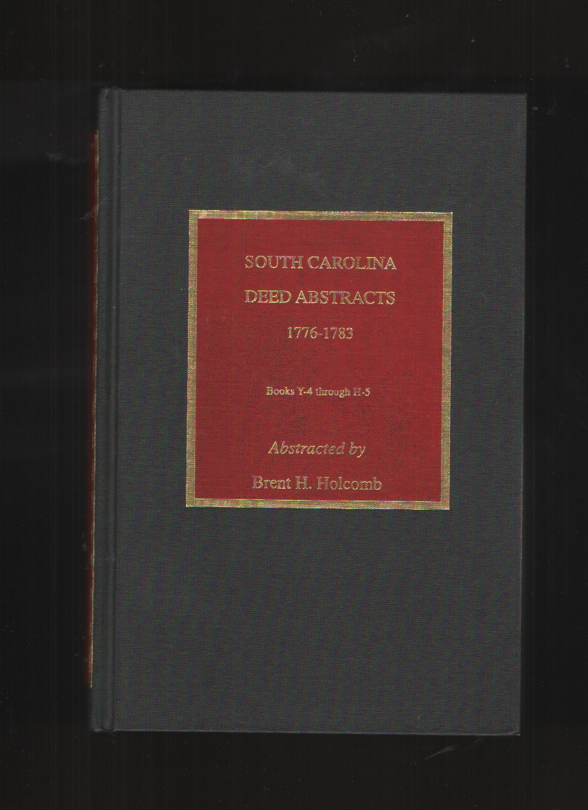 Image for SOUTH CAROLINA DEED ABSTRACTS 1776 - 1783. Books Y-4 through H-5.
