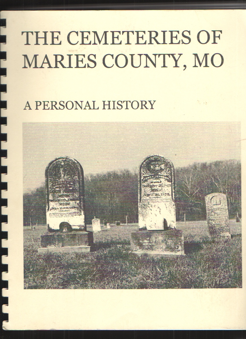 Image for The Cemeteries of Maries County, Mo.  A Personal History