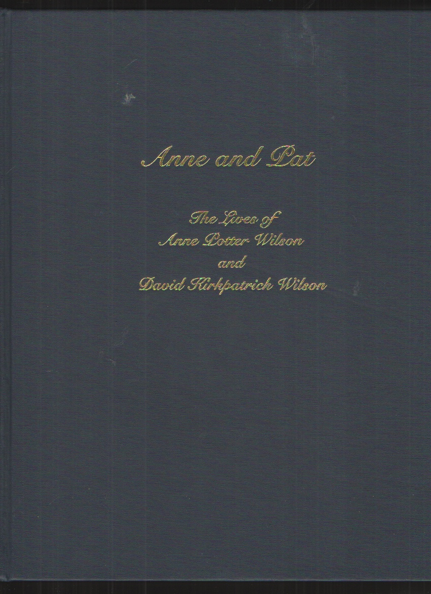 Image for Anne and Pat The Lives of Anne Potter Wilson and David Kirkpatrick Wilson