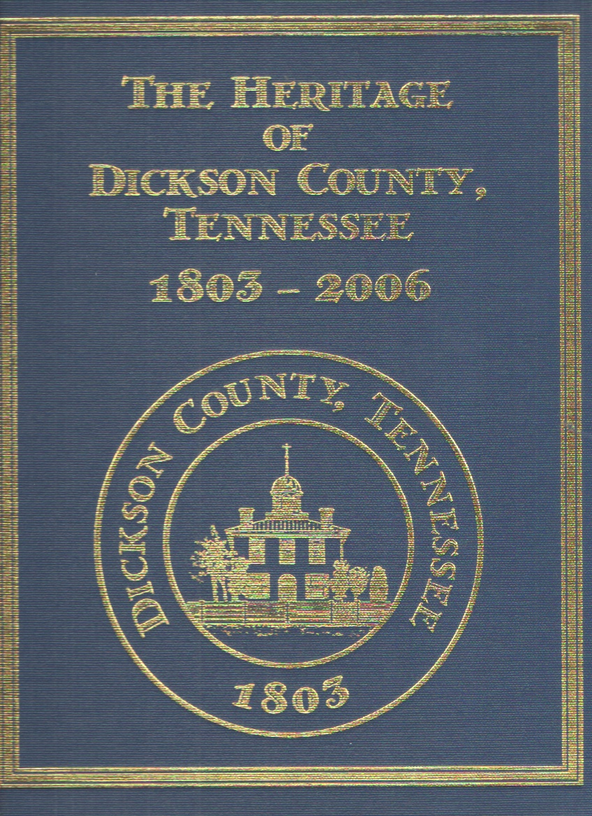 Image for The Heritage of Dickson County Tennessee 1803 - 2006