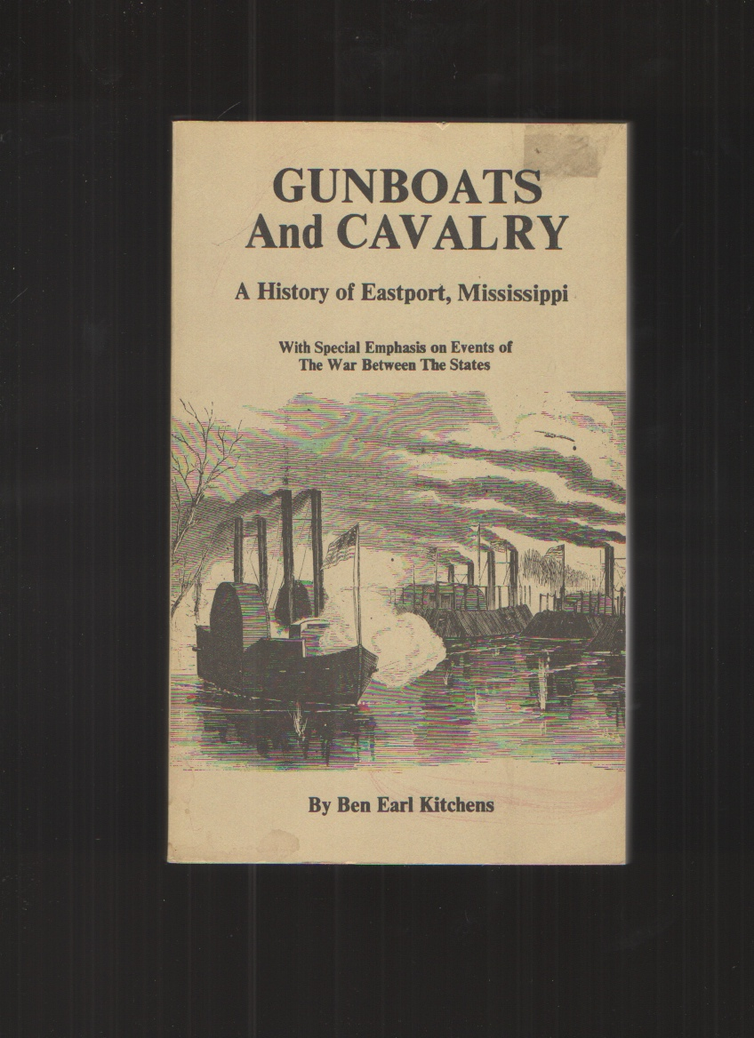 Image for Gunboats and Cavalry A History of Eastport, Mississippi : with Special Emphasis on Events of the War between the States