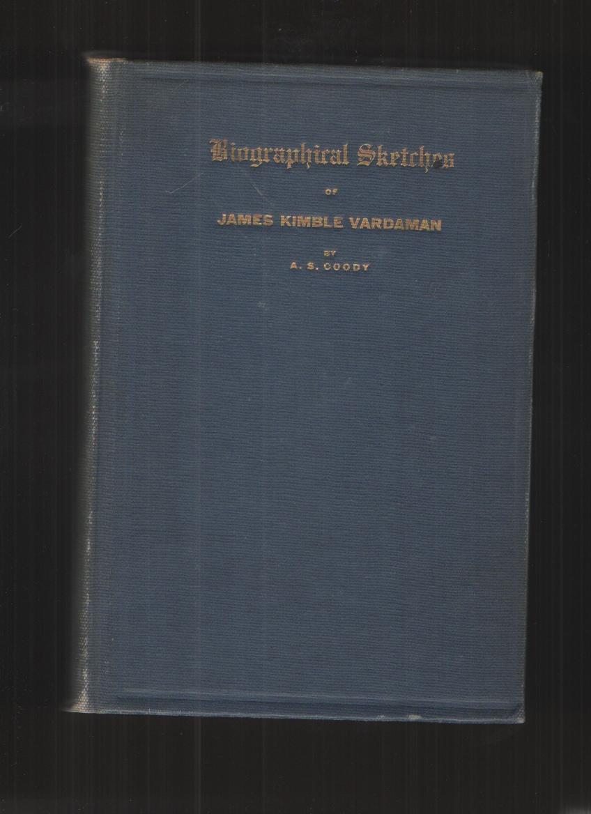 Image for Biographical Sketches of James Kimble Vardaman
