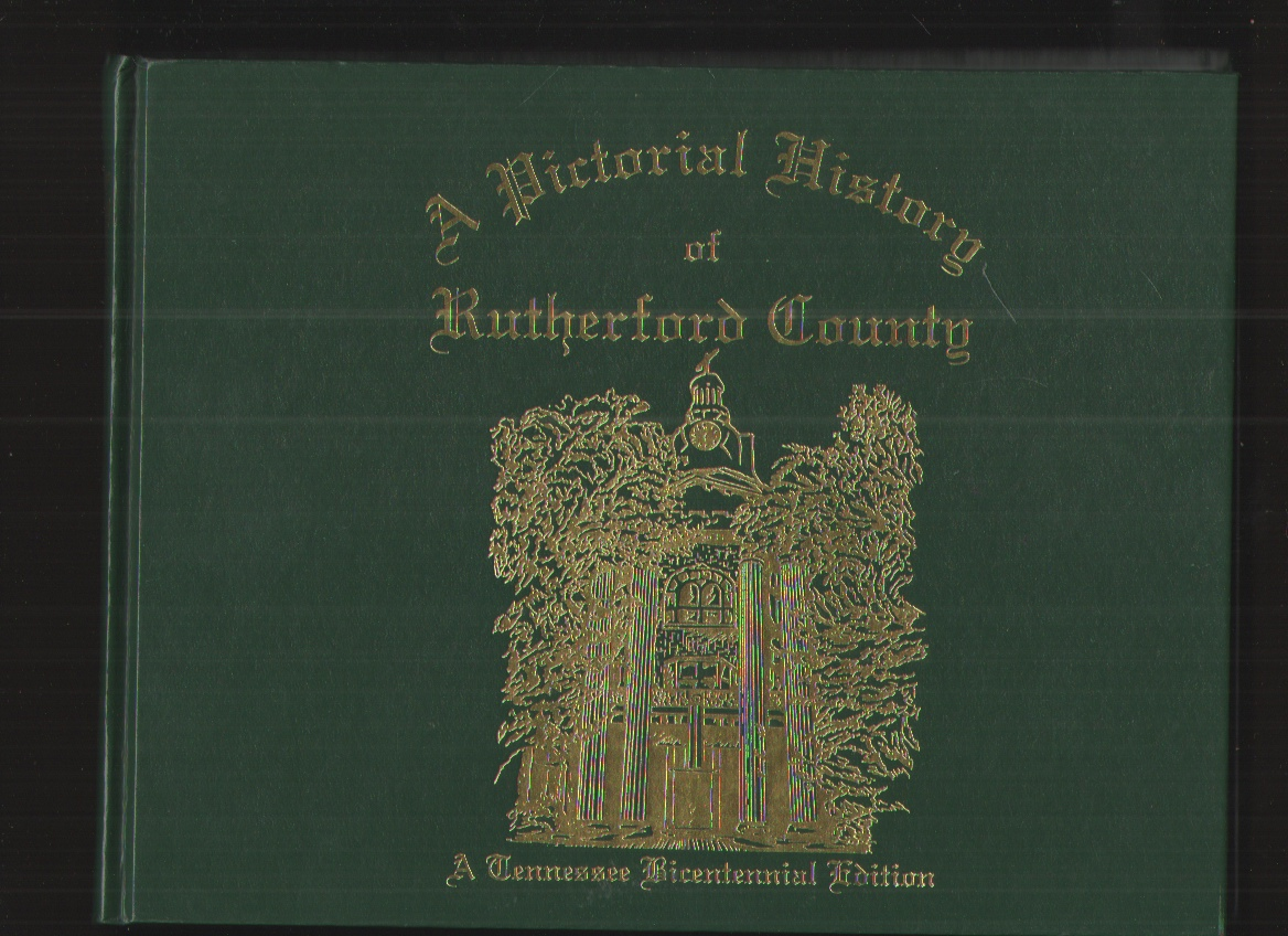 Image for A Pictorial History of Rutherford County, Tennessee A Tennessee Bicentennial Edition