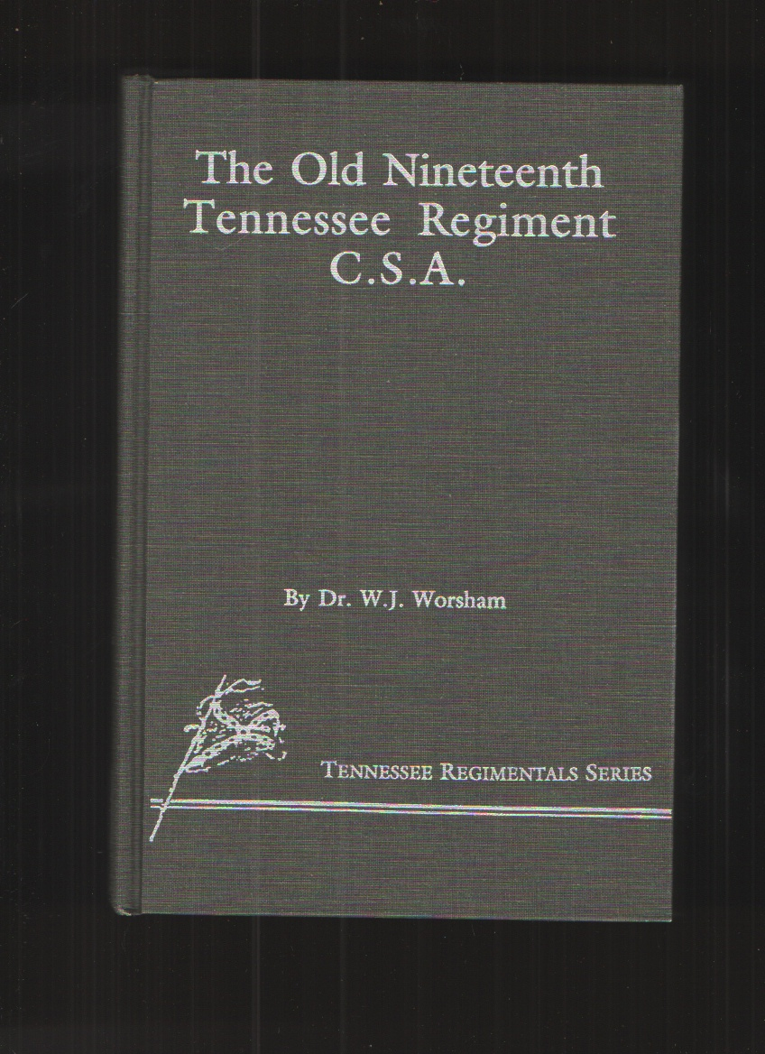 Image for The Old Nineteenth Tennessee Regiment, C. S. A. , June 1861 - April 1865