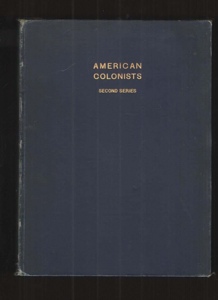 Image for American Colonists in English Records - Second Series A Guide to Direct References in Authentic Records, Passenger Lists Not in Hotten