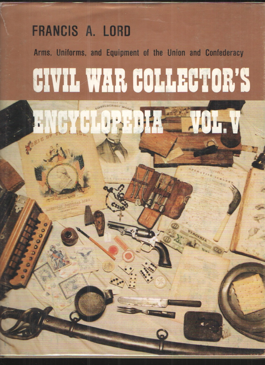 Image for Francis a Lord / Civil War Collector's Encyclopedia Volume V 1989