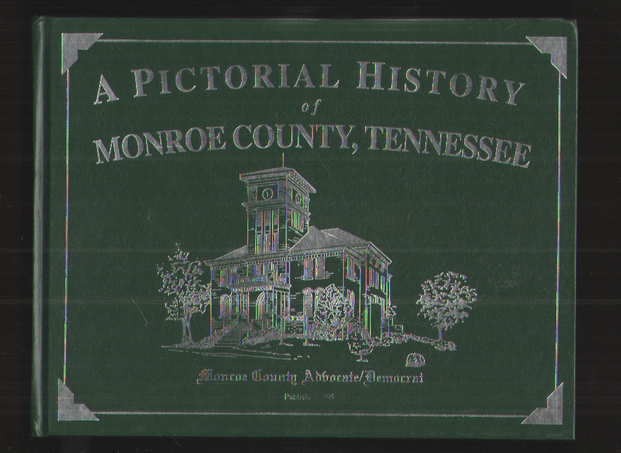 Image for A Pictorial History of Monroe County, Tennessee