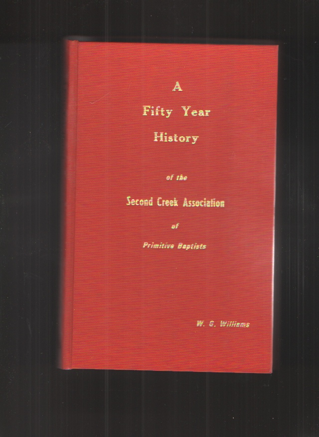 Image for A Fifty Year History of the Second Creek Association of Primitive Baptists