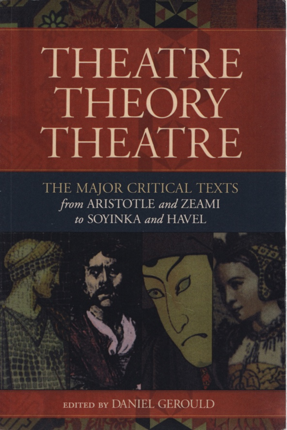 Image for THEATRE / THEORY / THEATRE The Major Critical Texts from Aristotle and Zeami to Soyinka and Havel