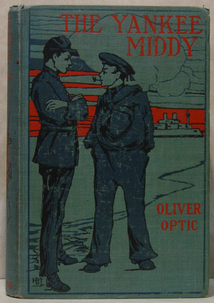 Image for THE YANKEE MIDDY OR THE ADVENTURES OF A NAVAL OFFICER A Story of a Naval Officer