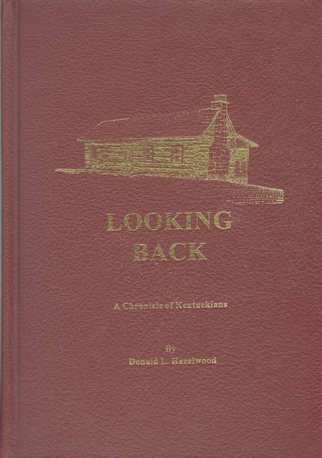 Image for LOOKING BACK A Chronicle of Kentuckians
