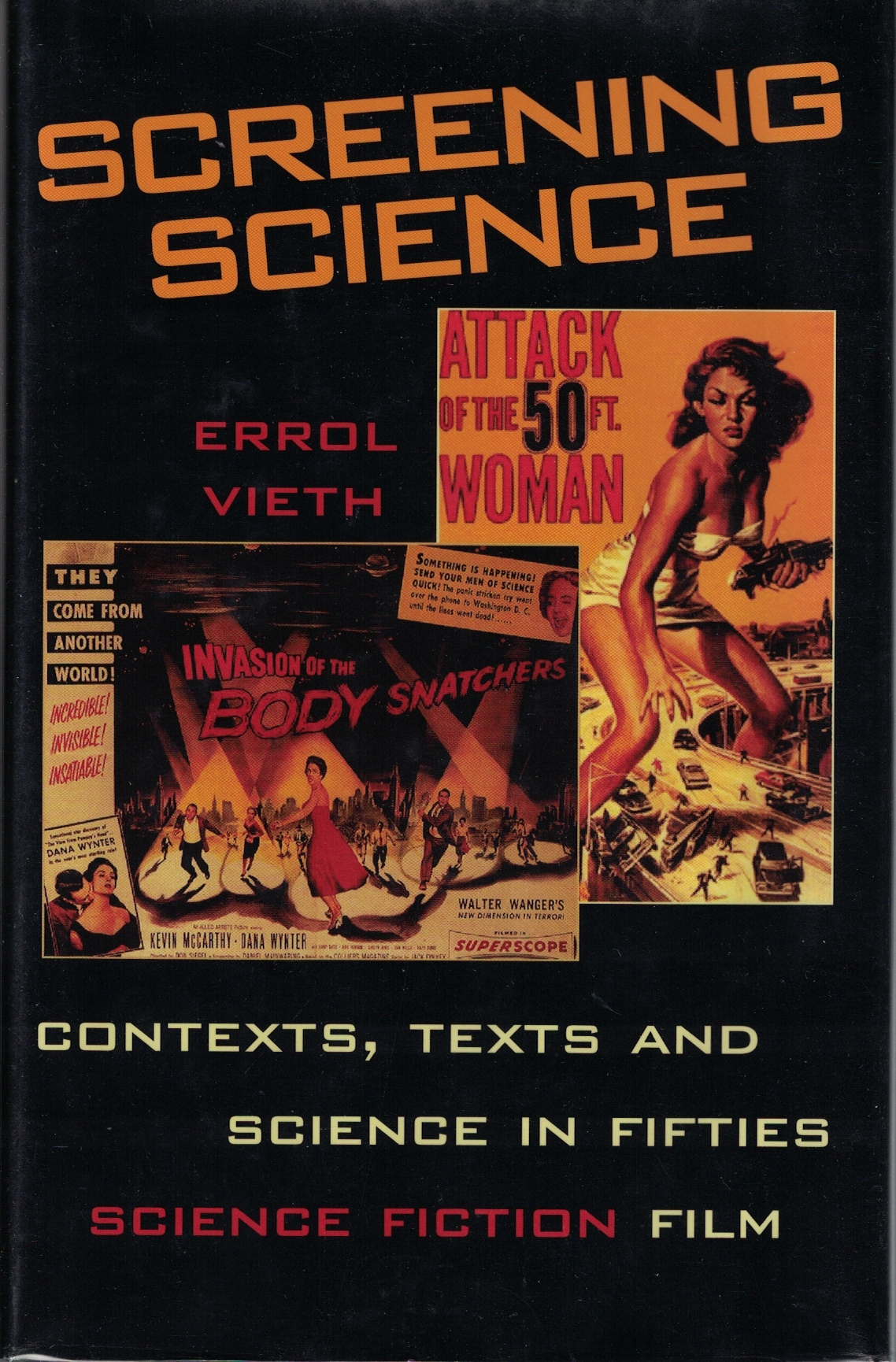 Image for Screening Science  Contexts, Texts, and Science in Fifties Science Fiction Film