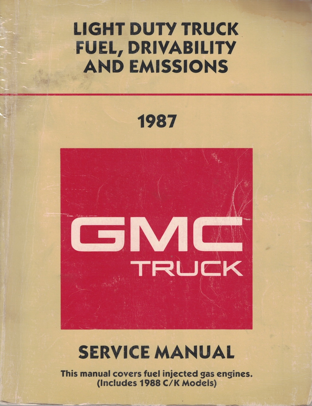 Image for 1987 GMC Light Duty Truck Fuel and Emissions Service Manual for Gasoline Engines with Throttle Body Injection C,K,P,R,V,S,T Truck and M-Van, G-Van Models 10/1500 - 20/2500 - 30/3500 Series (Includes 1988 C/K Models)] [Fuel, Drivability and Emissions]