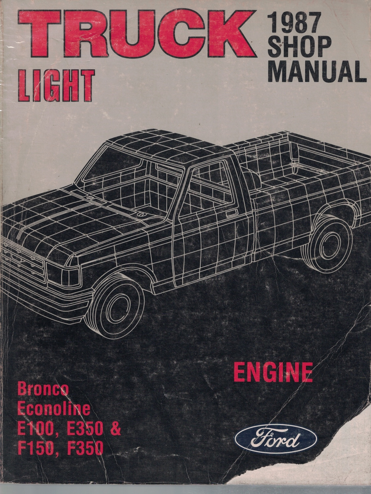 Image for 1987 Ford Light Truck Shop Manual; Bronco, Econoline E-100, E-350), F-150, F-350: 2 Volume Set - Includes Body/Chassis/Electrical; and Engine volumes [Original Service Manuals]