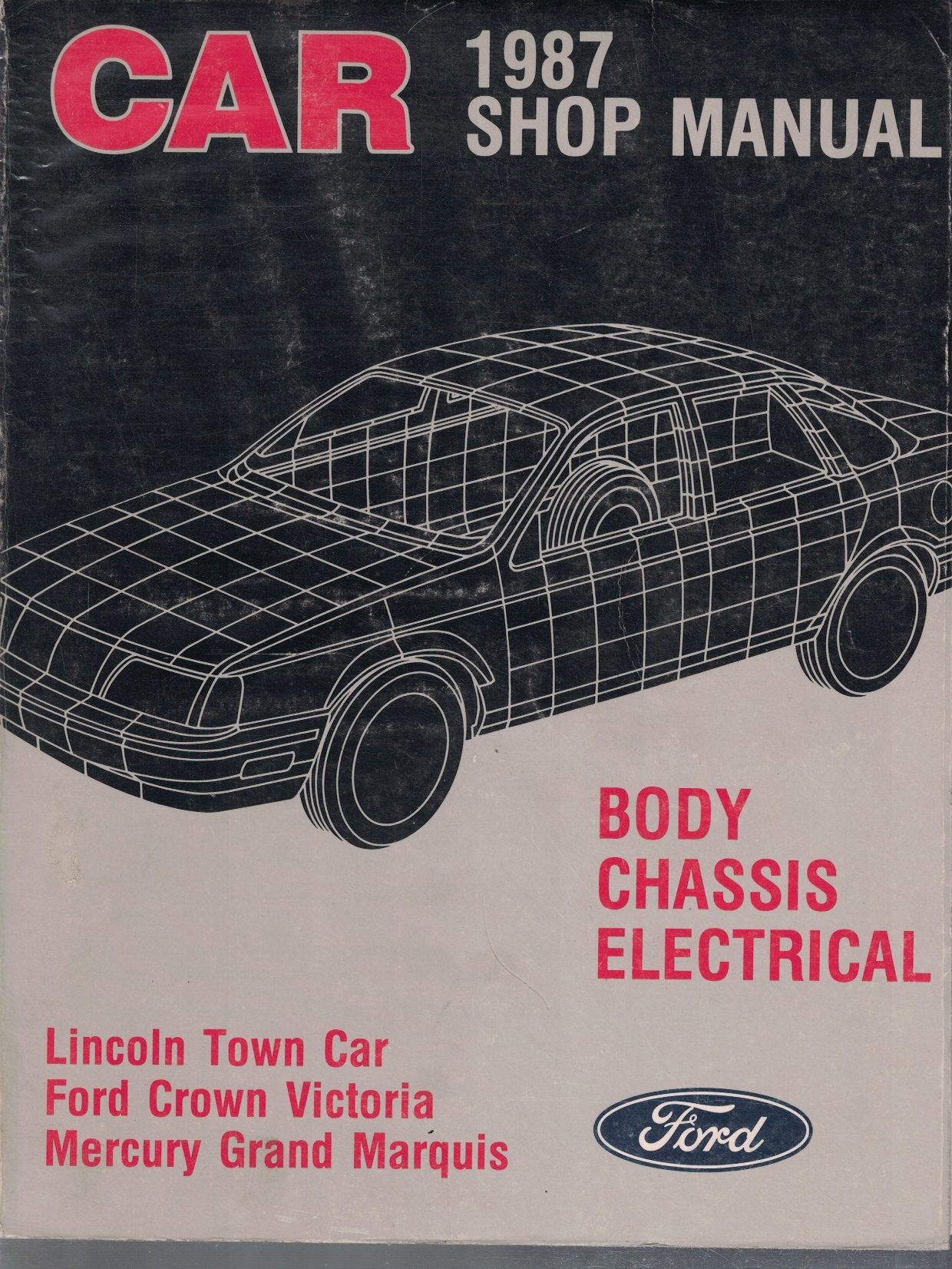 Image for 1987 Lincoln Town Car, Ford Crown Victoria / Mercury Grand Marquis Car Shop Manual: Body/Chassis/Electrical [Original Service Manual]