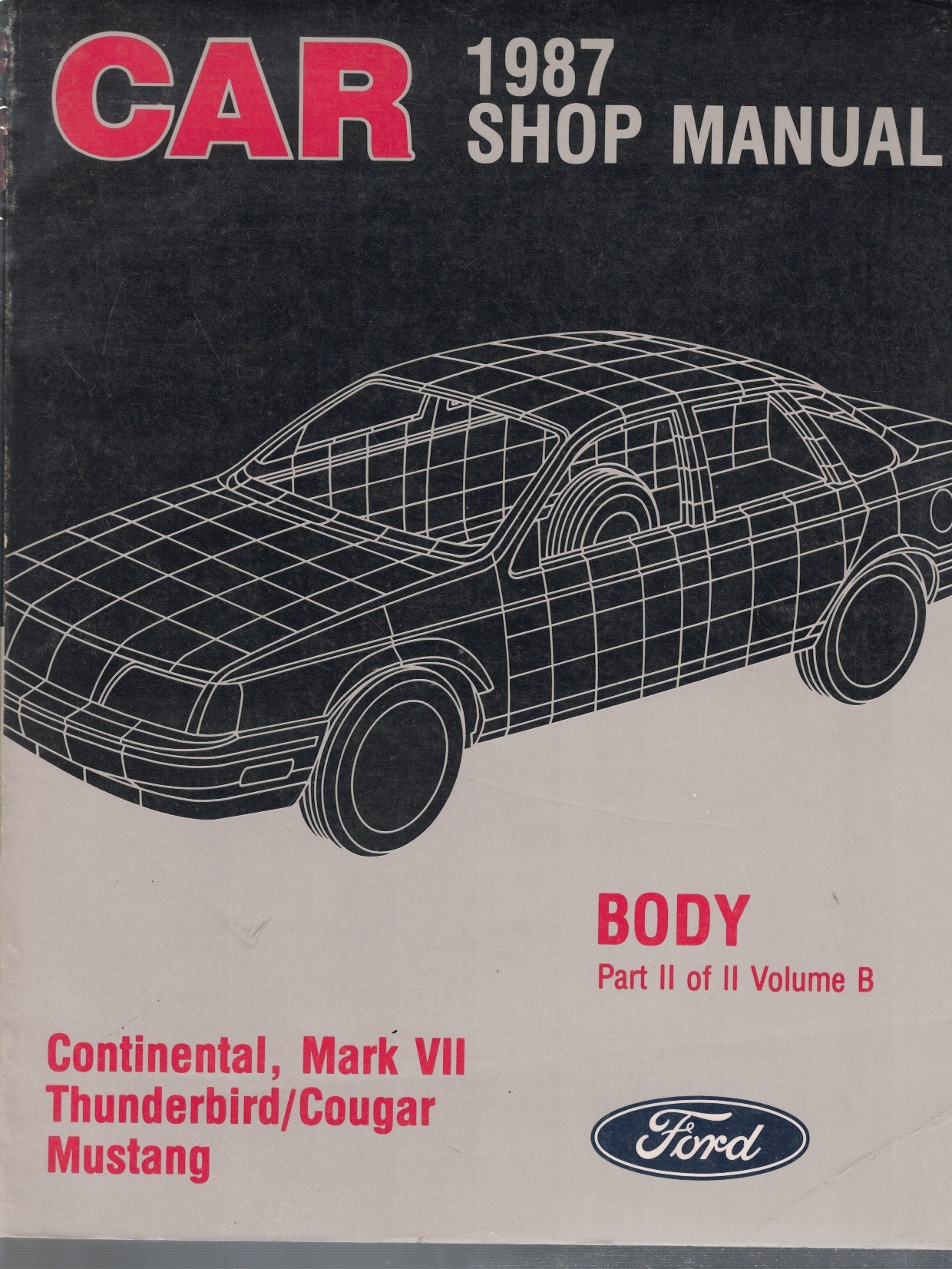 Image for 1987 [Ford] Continental, Mark VII, Thunderbird / Cougar, Mustang Car Shop Manual; 2-Volume Set (Volume B): Chassis/Electrical (Part I of II) and Body (Part II of II)[Original Service Manual]