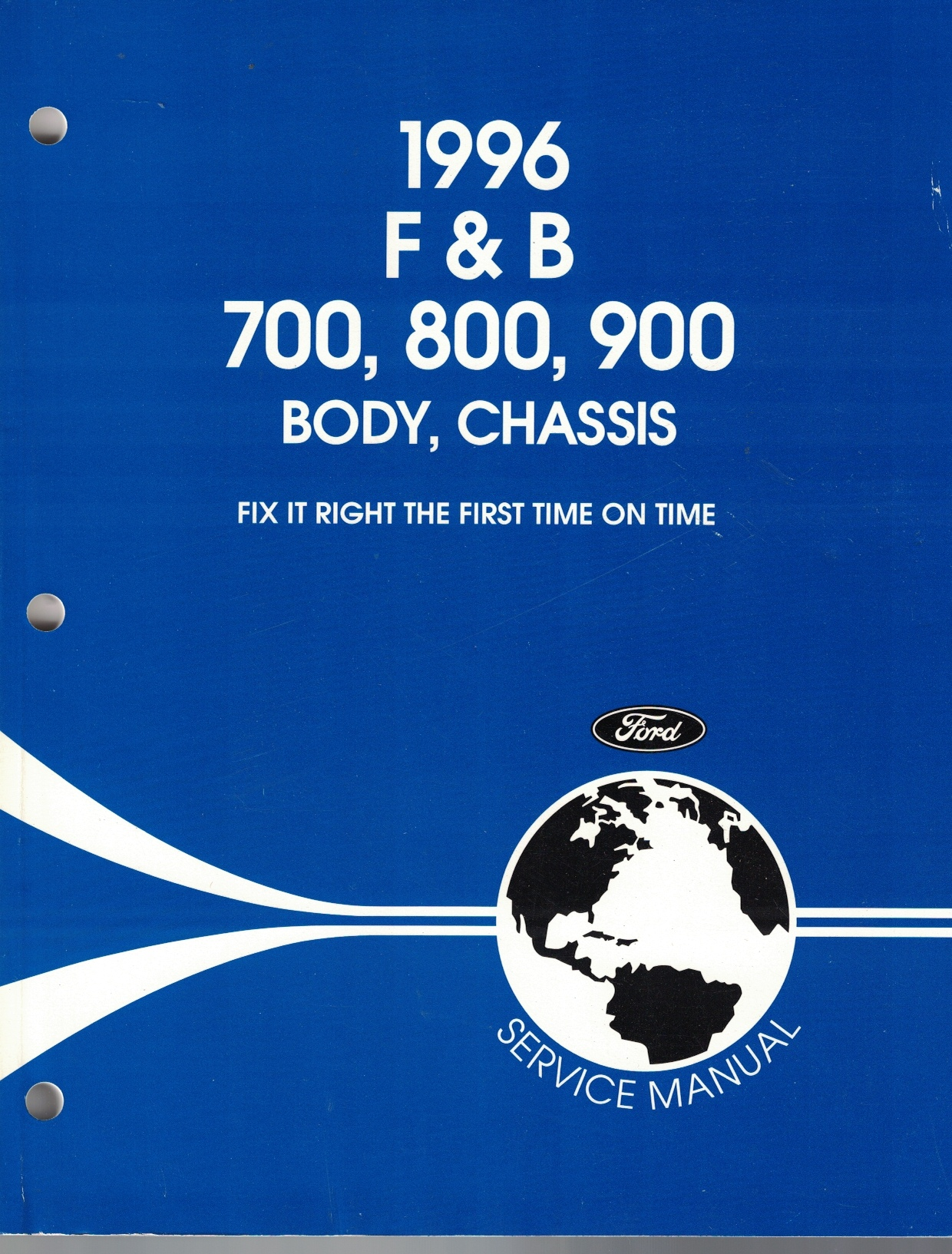 Image for 1996 Ford F & B 700, 800, 900 Body, Chassis Service Manual [Original Service Manual] [One Volume Only]