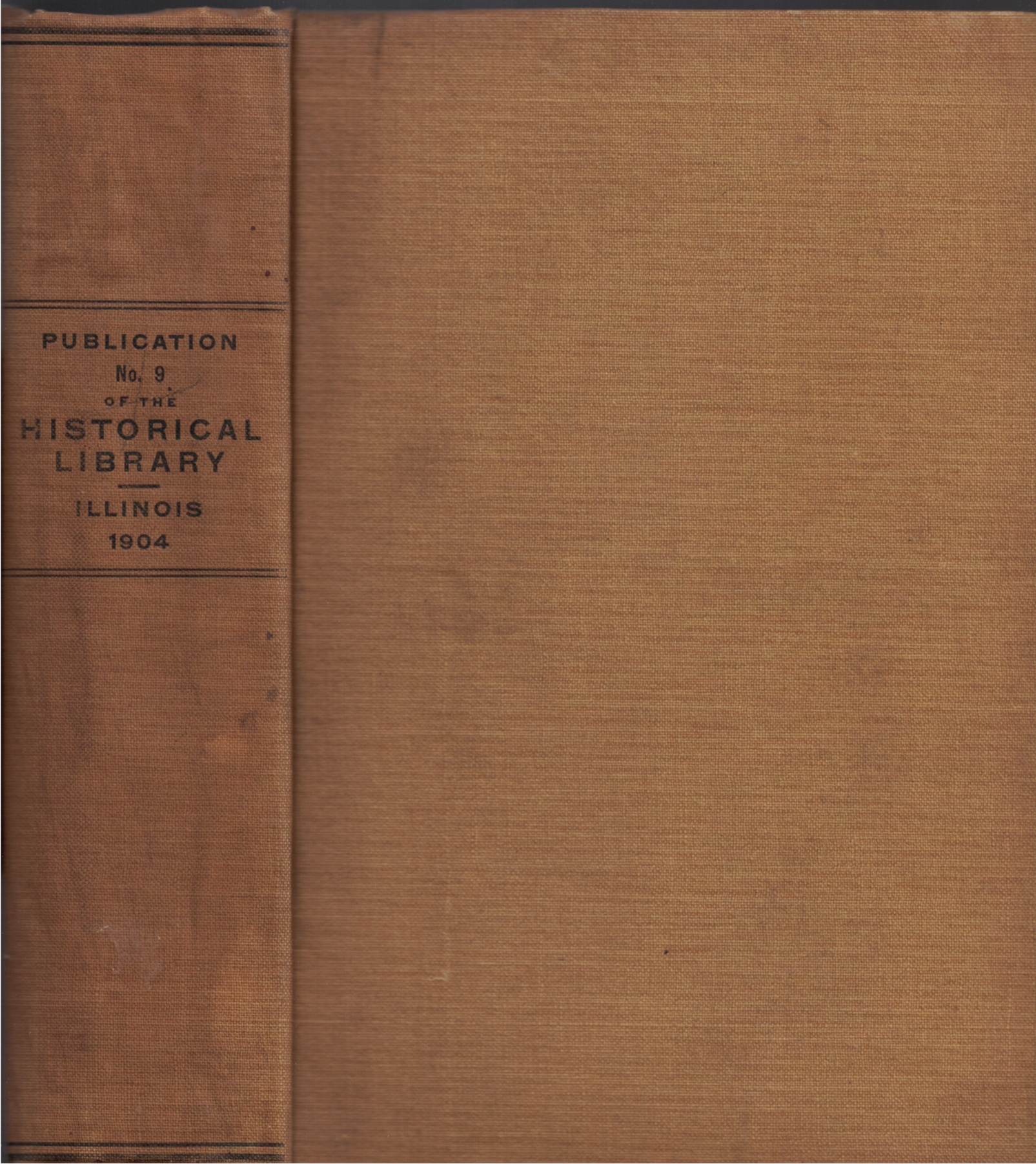 Image for Transactions of the Illinois State Historical Society for the Year 1904; Fifth Annual Meeting of the Society, Bloomington, January 27, 28 and 29, 1904: Publication No. 9 of the Illinois State Historical Library