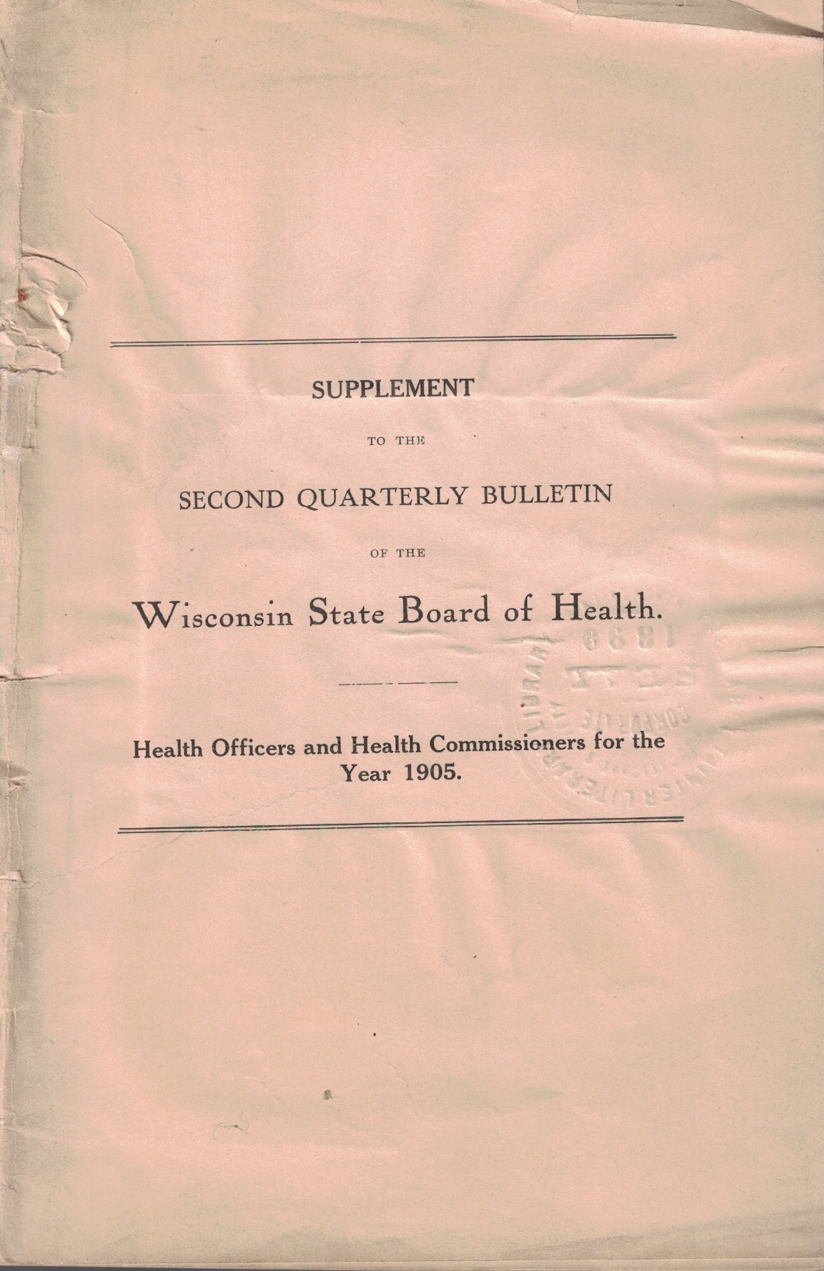 Image for Supplement to the Second Quarterly Bulletin of the Wisconsin State Board of Health: Health Officers and Health Commissioners for the Year 1905