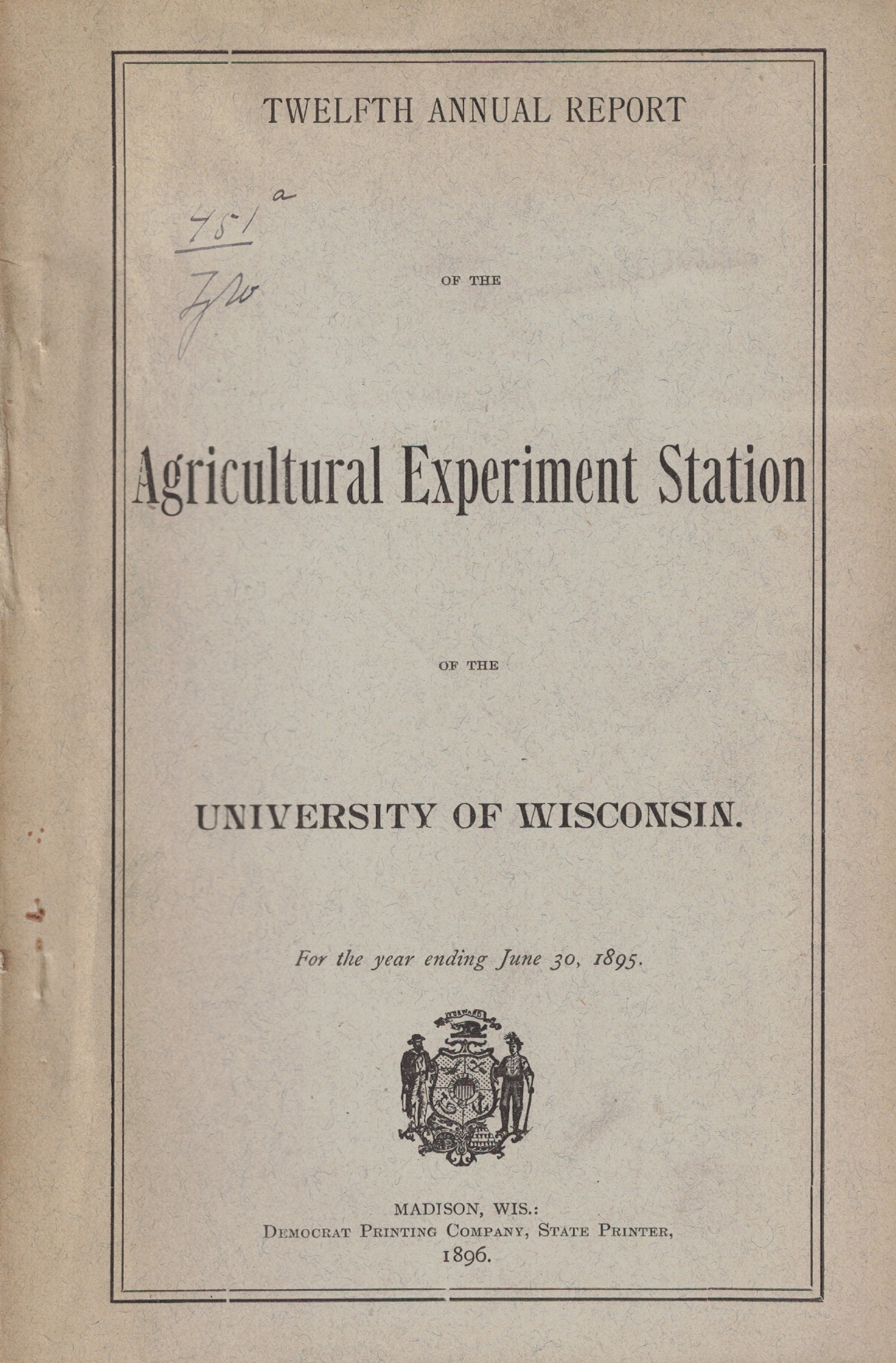 Image for Twelfth Annual Report of the Agricultural Experiment Station of the University of Wisconsin, For the Year Ending June 30, 1895