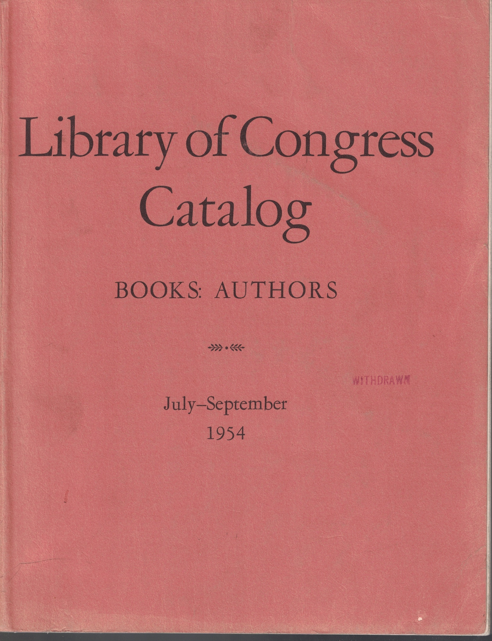 Image for Library of Congress Catalog, A Cumulative List of Works Represented by Library of Congress Printed Cards, July - September 1954; Books: Authors [A-Z]
