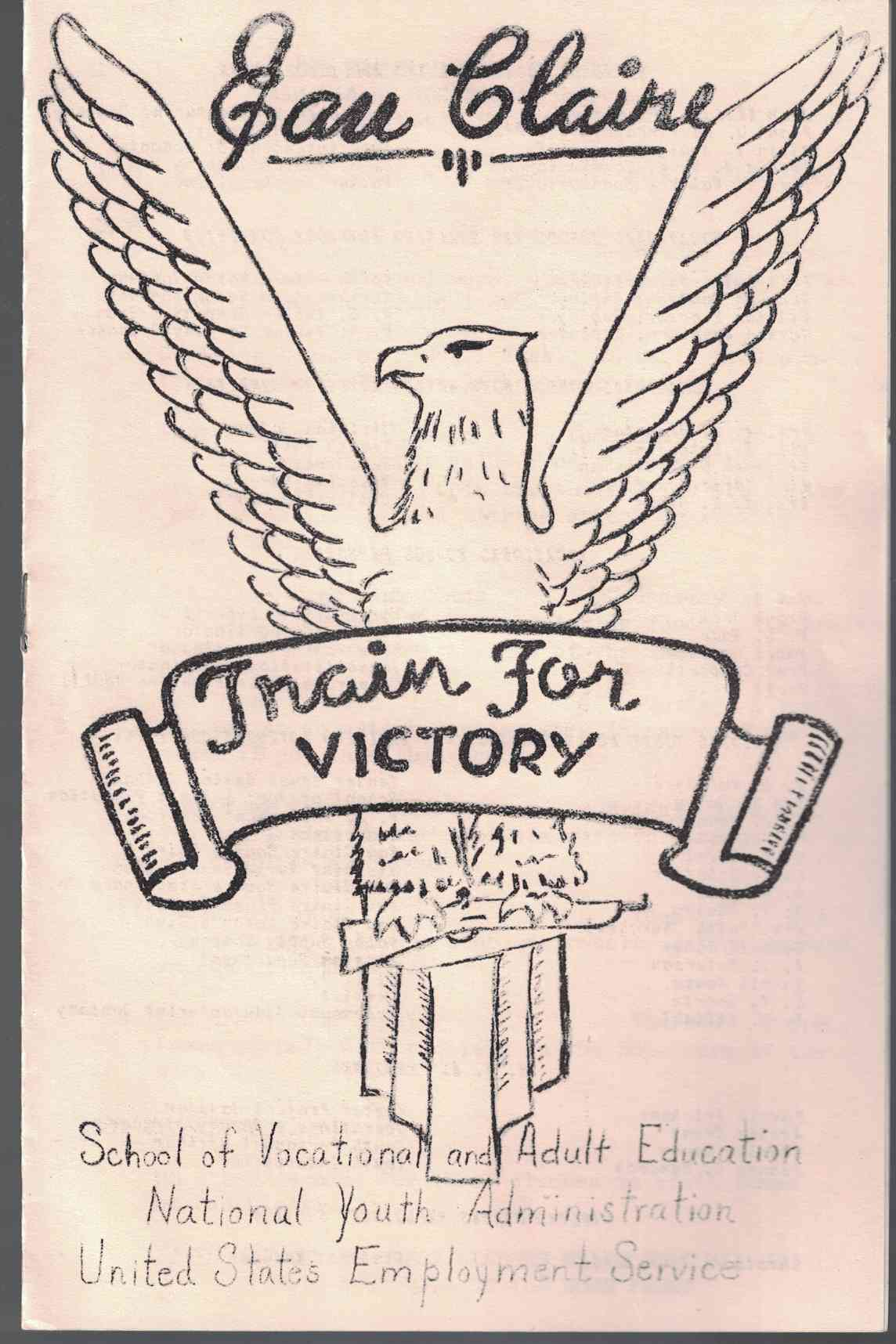 Image for Eau Claire, Wisconsin: Train for Victory [World War 2 Era Vocational Trianing Pamphlet]