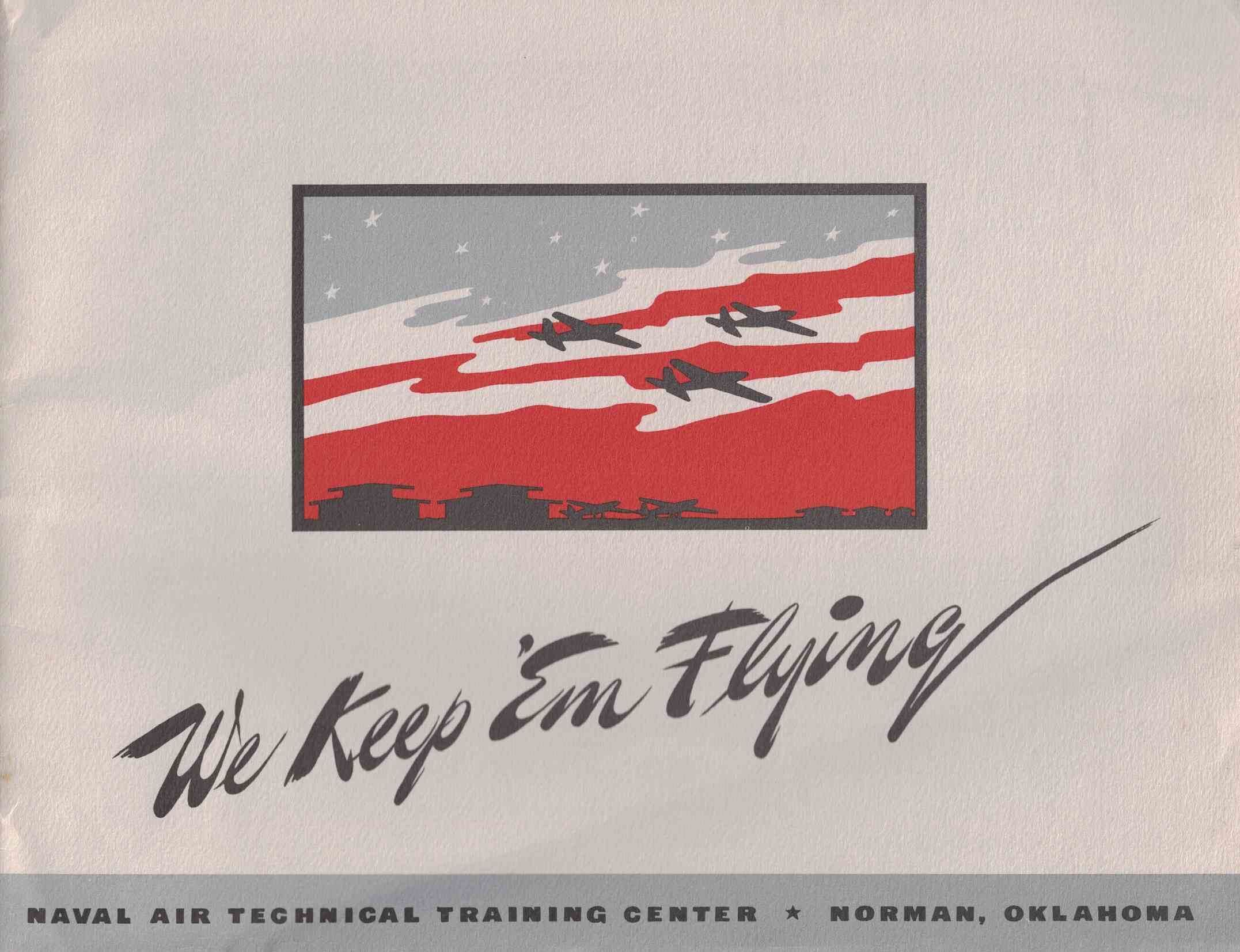 Image for We Keep 'Em Flying: Naval Air Technical Training Center, Norman, Oklahoma